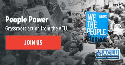 Join the ACLU's new grassroots organizing effort: People Power