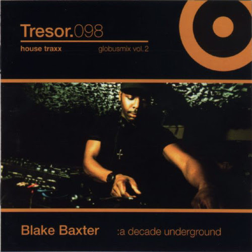 335 - Blake Baxter ‎– A Decade Underground (1998) by The Classic Mix CD Series / GarethisOnit