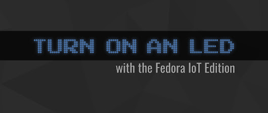 How to turn on an LED with Fedora IoT - Fedora Magazine