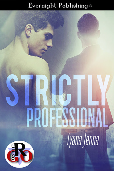 Strictly Professional by Iyana Jenna @EvernightPub #RotG #LGBTQ #MM #EroticRomance