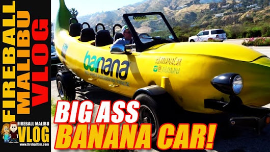 WORLD'S LARGEST BANANA CAR! - FIREBALL MALIBU VLOG 610 - Fireball Malibu Vlog