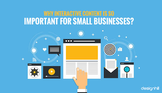 Why Interactive Content Is So Important For Small Businesses?