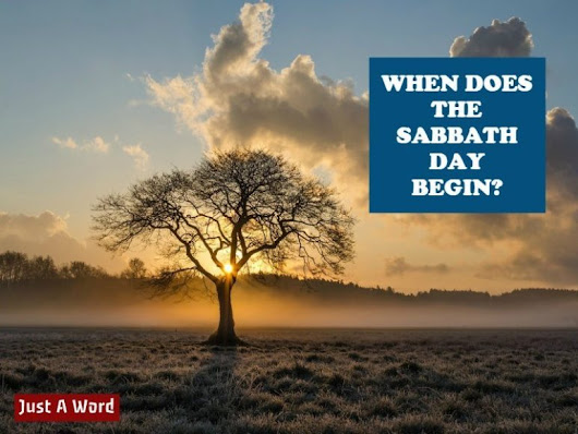 When does the Sabbath Begin? - Just a Word