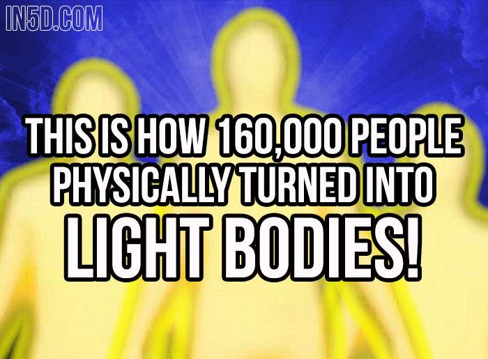 This Is How 160,000 People Physically Turned Into Light Bodies!  in5d in 5d in5d.com www.in5d.com http://in5d.com/ body mind soul spirit BodyMindSoulSpirit.com http://bodymindsoulspirit.com/