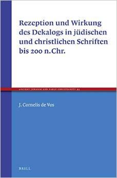 Rezeption und Wirkung des Dekalogs in jüdischen und christlichen Schriften bis 200 n.Chr.