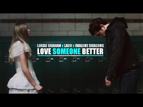 Imagine Dragons x Lukas Graham x Lauv - Love Someone Better