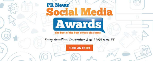 PR News Seeks Exceptional Facebook, Instagram, Twitter, Snapchat and YouTube Campaigns for the Social Media Awards; Entry Deadline is This Friday, December 8 | Next Startup