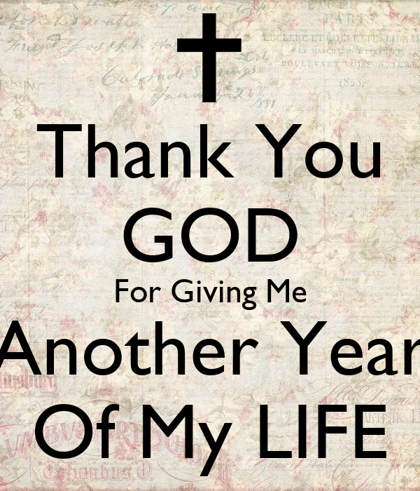 Thank You God For Another Year Of Life Images Archidev