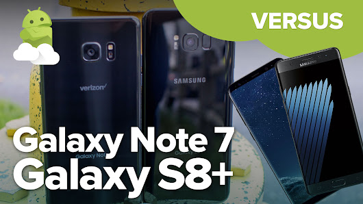 Samsung Galaxy Note 7 vs. Galaxy S8+: Total recall | Android Central