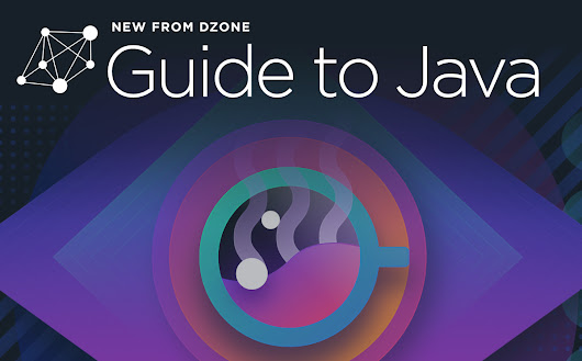 Java: Features, Improvements, and Updates - Dzone Research Guides
