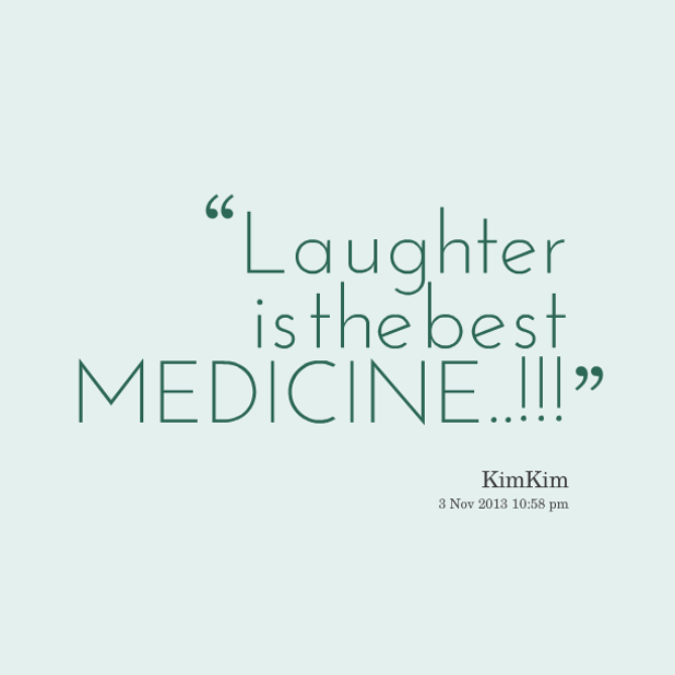 Beautiful Laughter Is The Best Medicine Quotes