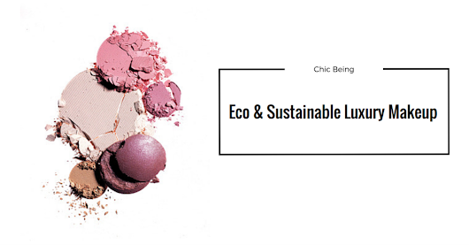 Eco & sustainable trend in luxury makeup