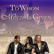 To Whom Much Is Given Author Cecilia Capers