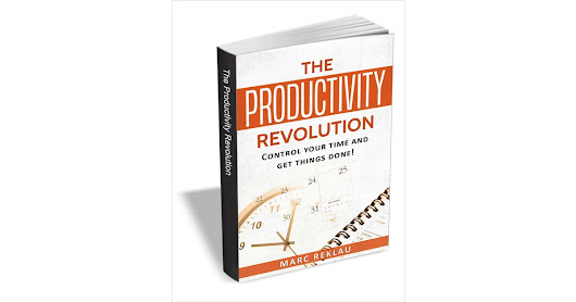 The Productivity Revolution - Control Your Time and Get Things Done ($5 Value) FREE For a Limited Time