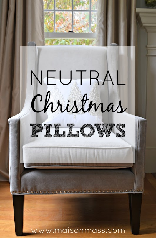 Neutral Christmas Pillows • Maison Mass
