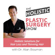 PODCAST: Holistic Hair Restoration w/ Dr. Tony Youn · Bauman Medical