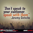 Don't Speak to Your Customers, Speak with Them
