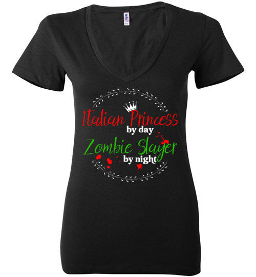 Italian Princess by Day Zombie Slayer by Night - Bella Ladies Deep V-Neck Shirt