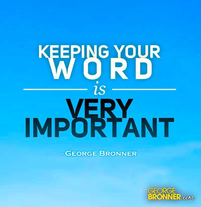 Keeping Your Word Georgebronnercom Notes Quotes Comments