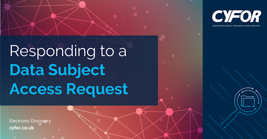 Responding to a Data Subject Access Request | CYFOR