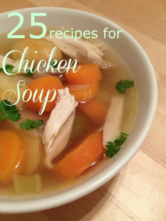 25 Chicken Soup Recipes You'll Love - Rachael Lucas