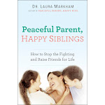 Peaceful Parent, Happy Siblings: How to Stop the Fighting and Raise Friends for Life [Book]