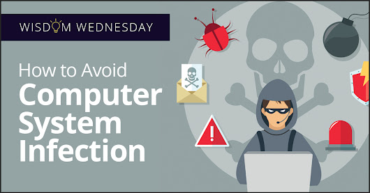 Wisdom Wednesday: How to Avoid Computer System Infection - QualityIP