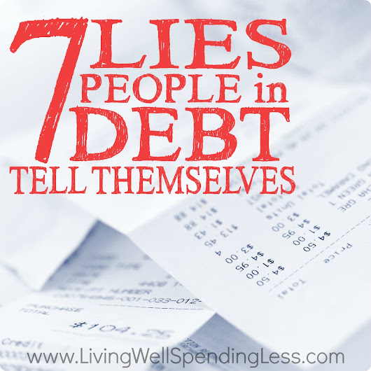 7 Lies People in Debt Tell Themselves | 7 Common Lies About Debt