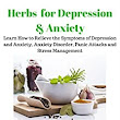 Amazon.com: Herbs for Depression and Anxiety: LEARN HOW TO RELIEVE THE SYMPTOMS OF DEPRESSION AND ANXIETY, ANXIETY DISORDER, PANIC ATTACKS AND STRESS MANAGEMENT (HERBAL ... MENTAL AND EMOTIONAL WELL-BEING Book 1) eBook: Dermot Farrell: Kindle Store