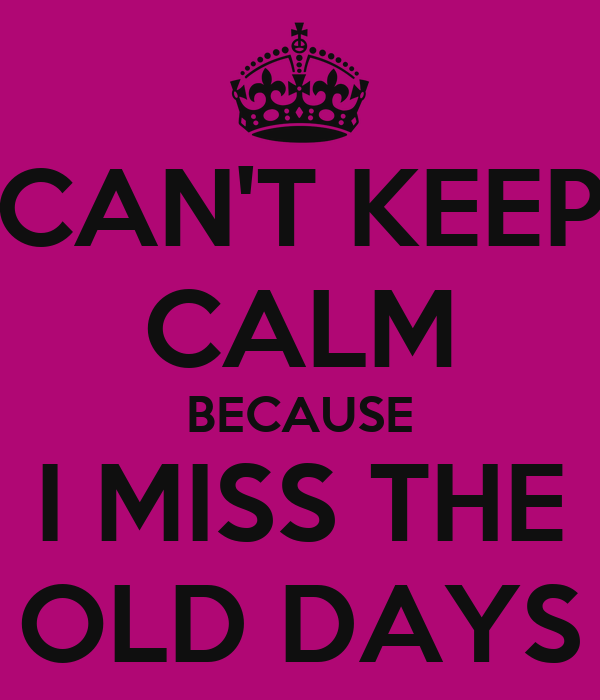 Missing Old Days Quotes