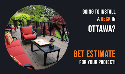 Going to install a deck in Ottawa?