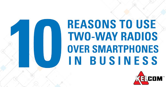 10 Reasons Businesses Choose Two-Way Radios Over Smartphones