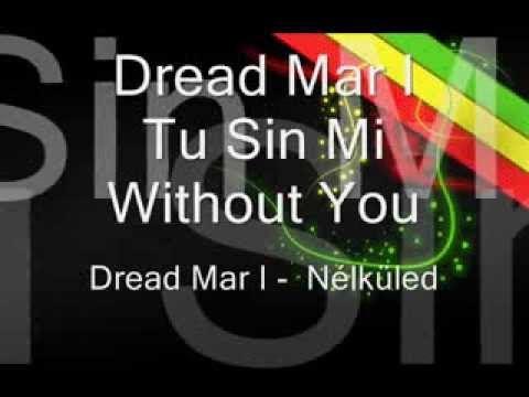 Dread Mar I Tu Sin Mi Lyrics In English