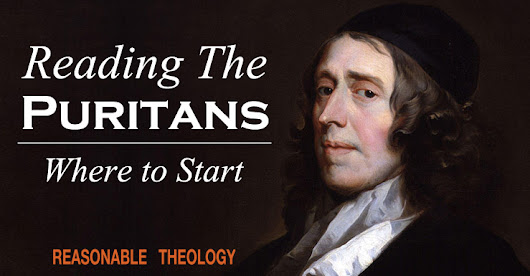 Reading the Puritans: Where to Start