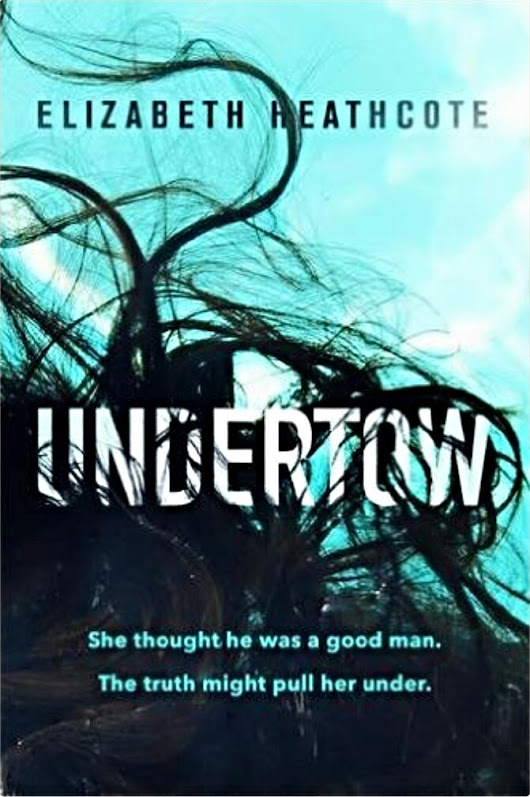 #BookReview Undertow by Elizabeth Heathcote #Thriller