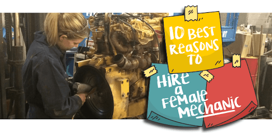10 Best Reasons Why You Should Hire a Female Mechanic Right Now