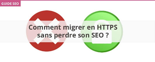 Comment migrer en HTTPS sans perdre son SEO ?