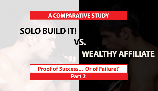 SBI! vs. Wealthy Affiliate Review: WA Proof of Success… or Failure? Part 2
