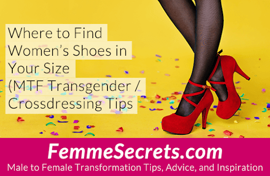Where to Find Women's Shoes in Your Size (Transgender / Crossdressing Tips)
