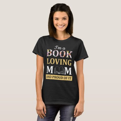 Book Loving Mom and Proud of It T-Shirt