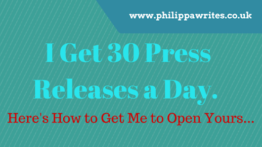 I Get 30 Press Releases a Day. Here's How to Get Me to Open Yours...