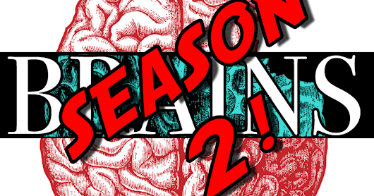 CLICK HERE to support Brains, an original web series, season 2!