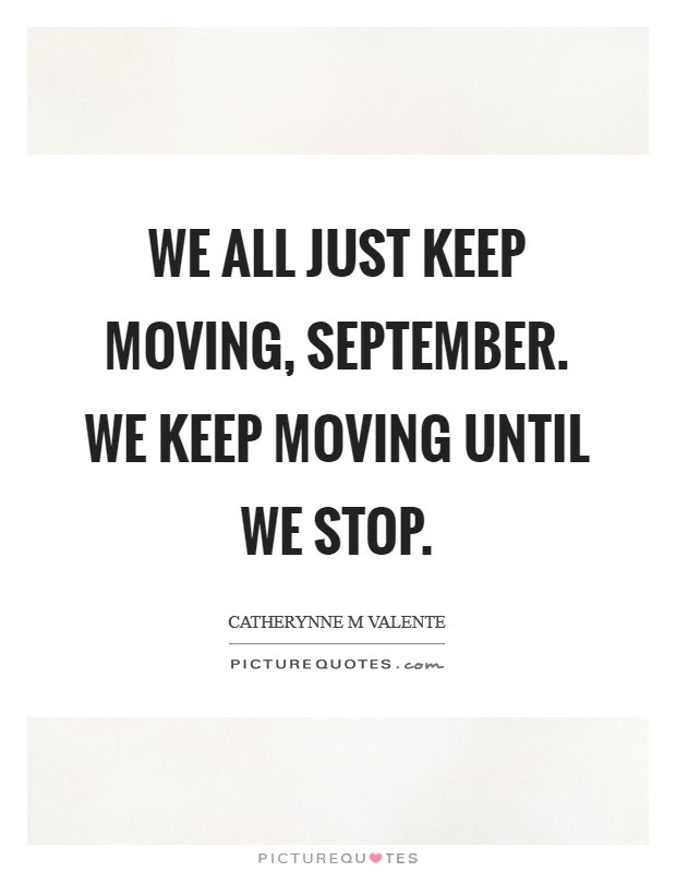 Just Keep Moving Quotes Sayings Just Keep Moving Picture Quotes
