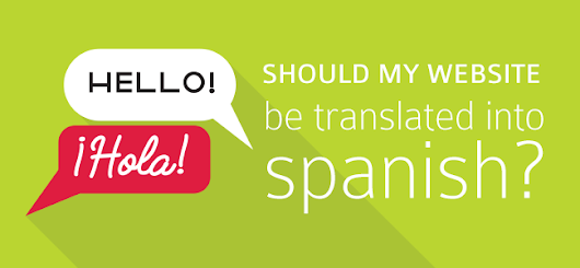 Should I Create a Spanish version of my Website? - I.T. Roadmap