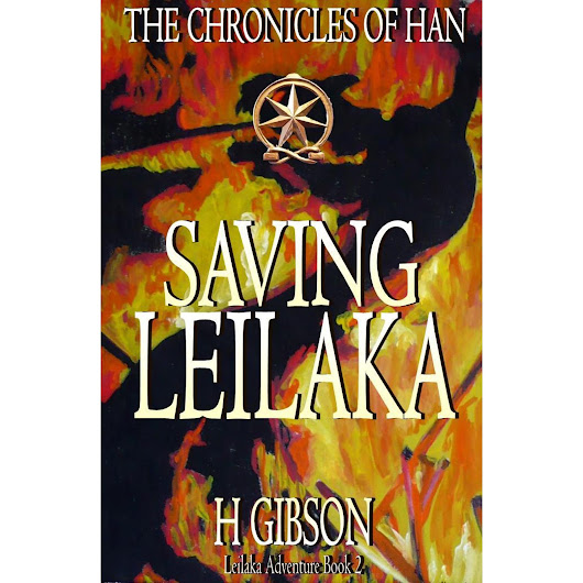 Saving Leilaka: Han Storm: The Chronicles of Han: (Leilaka, #2) by H.  Gibson — Reviews, Discussion, Bookclubs, Lists