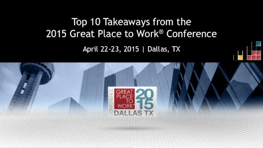 Top 10 Takeaways from the 2015 Great Place to Work® Conference