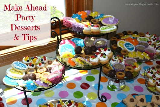 Make Ahead Party Desserts and Tips » Stop Lookin'. Get Cookin'.