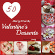 50 Allergy Friendly Valentine's Desserts - Around My Family Table
