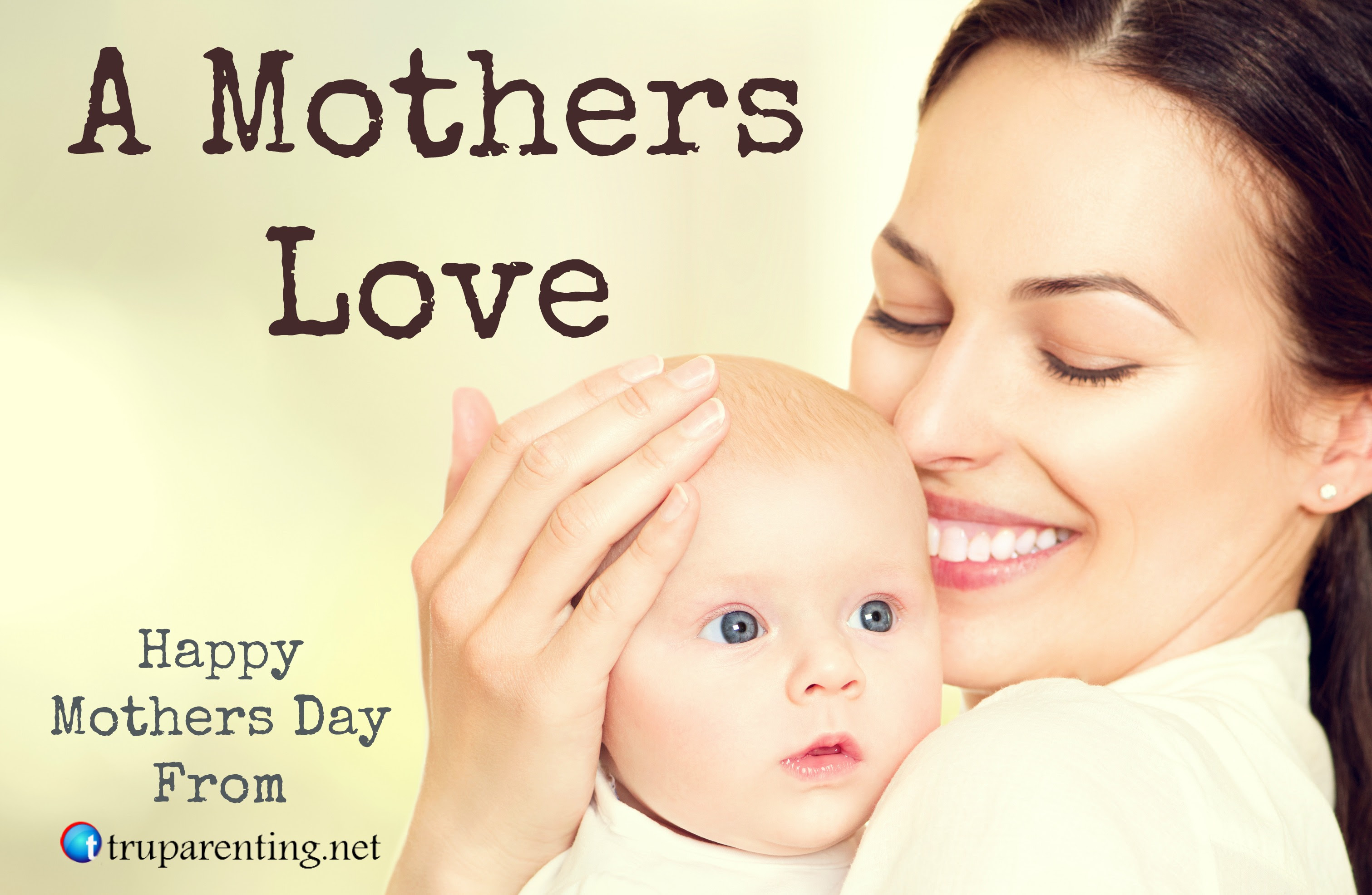 A Mothers Love Tru Parentingtru Parenting