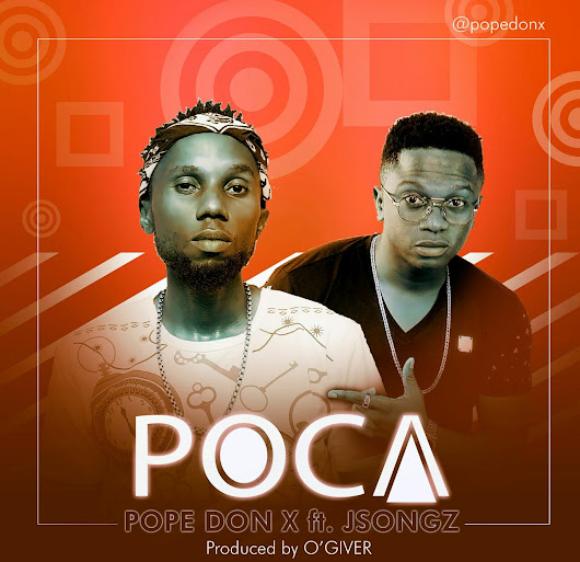 [New Music] Pope Don X – Poca ft. J'Songz